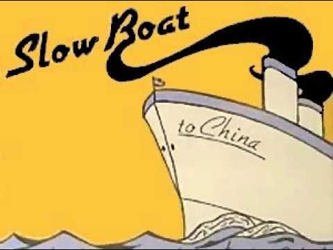 Slow Boat to China